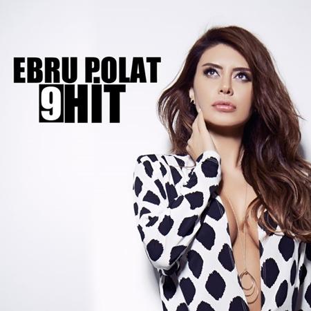 دانلود آلبوم ترکیه ابرو پلات Ebru Polat  بنام 9 Hit