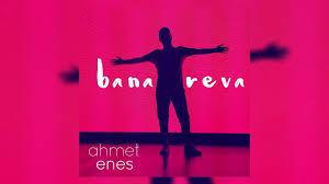 دانولد آهنگ Ahmet Enes بنام Bana Reva موزیک آذربایجانی 2019 جدید