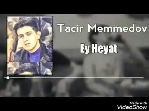 دانلود آهنگ آذربایجانی Tacir Məmmədov  بنام Ey Həyat 2020