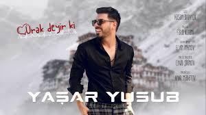 دانلود آهنگ اذربایجانی 2020 از Yaşar Yusub – Ürək Deyir ki 2019