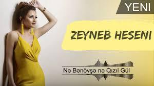 دانلود اهنگ zeyneb heseni    اذربایجانی زیبا و دلنشین  ne-benovse-ne-qizil-gul