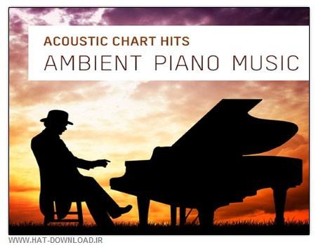 Ambient Piano Music آلبوم آهنگ های بی کلام پیانو با عنوان Piano Man – Ambient Piano Music 2014