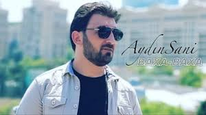 دانلود آهنگ Aydın Sani بنام Baxa-Baxa جدید2019