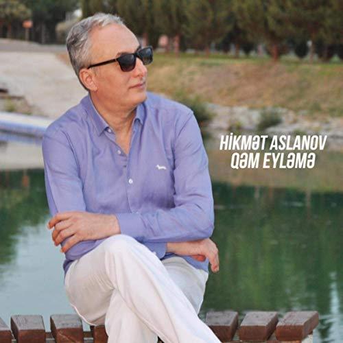 دانلود آهنگ آذربایجانی 2020 از Hikmət Aslanov – Qəm Eyləmə 2019