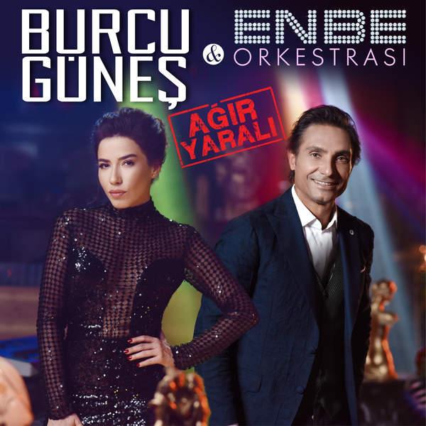 دانلود آهنگ  burcu-gunes-ft-enbe-orkestrasi-agir-yarali