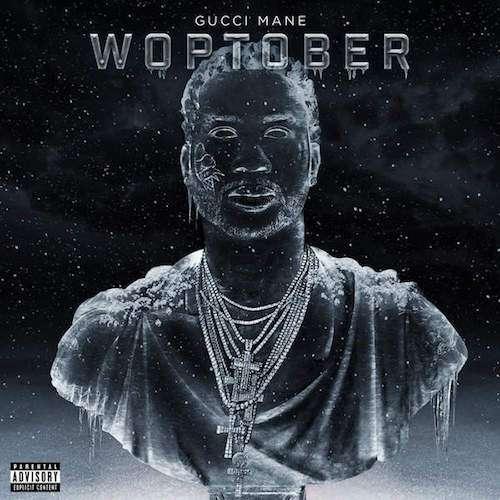 دانلود آلبوم جدید Gucci Mane به نام Woptober