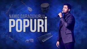 Namiq Qaraçuxurlu - Popuri 2019 Yeni Mp3+موزیک آذربایجانی 2019 جدید پرطرفدار+نامیغ+
