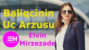 دانلود آهنگ Elvin Mirzəzadə ft Çinarə بنام Balıqçının Üç Arzusu موزیک جدید 2019 آذربایجانی
