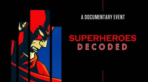 مستند superheroes decoded
